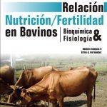 Relación que existe entre la nutrición y la reproducción en bovinos