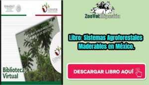 Libro: Sistemas Agroforestales Maderables en México.