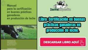 Libro: Manual para la certificación en buenas prácticas ganaderas en producción de leche.